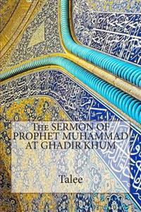 The Sermon of Prophet Muhammad at Ghadir Khum