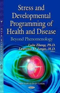 Stress and Developmental Programming of Health and Disease