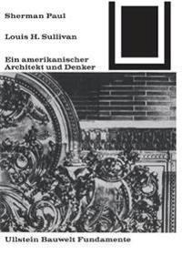Lewis H. Sullivan, Ein Amerikanischer Architekt Und Denker