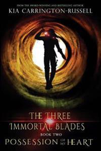 Possession of My Heart: The Three Immortal Blades