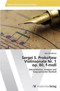 Sergei S. Prokofjew Violinsonate NR. 1 Op. 80, F-Moll