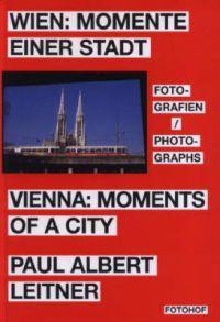 Wien: Momente einer Stadt Vienna: Moments of a City
