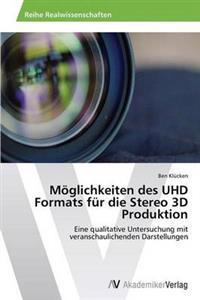 Moglichkeiten Des Uhd Formats Fur Die Stereo 3D Produktion