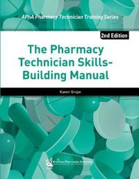 The Pharmacy Technician Skills-Building Manual