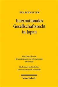 Internationales Gesellschaftsrecht in Japan: Im Vergleich Mit Dem Internationalen Gesellschaftsrecht in Der Eu Und in Deutschland
