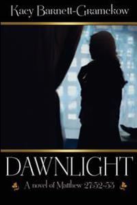 Dawnlight: When the World Is Changed Forever