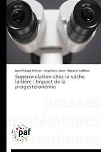 Superovulation Chez La Vache Laitiere: Impact de La Progesteronemie