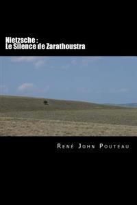Nietzsche: Le Silence de Zarathoustra