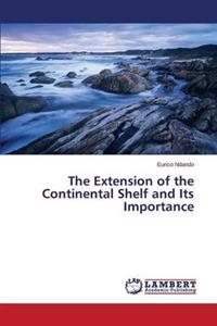 The Extension of the Continental Shelf and Its Importance