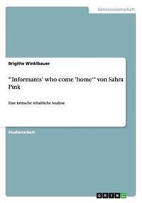 """'Informants' Who Come 'Home'"" Von Sahra Pink"