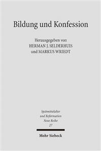 Bildung Und Konfession: Theologenausbildung Im Zeitalter Der Konfessionalisierung