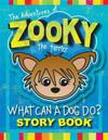 The Adventures of Zooky the Terrier: What Can a Dog Do?
