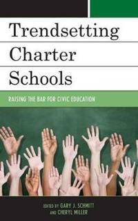 Trendsetting Charter Schools: Raising the Bar for Civic Education