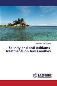 Salinity and Anti-Oxidants Treatments on Jew's Mallow