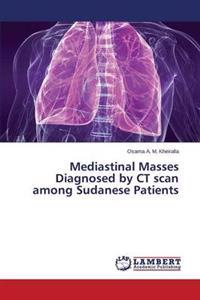 Mediastinal Masses Diagnosed by CT Scan Among Sudanese Patients