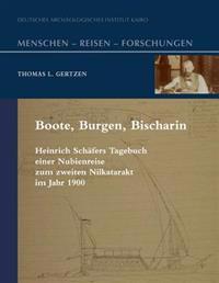Boote, Burgen, Bischarin: Heinrich Schafers Tagebuch Einer Nubienreise Zum Zweiten Nilkatarakt Im Jahre 1900