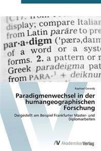 Paradigmenwechsel in Der Humangeographischen Forschung