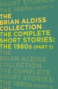 Complete Short Stories: the 1980s (Part 1)
