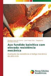 Aco Fundido Bainitico Com Elevada Resistencia Mecanica