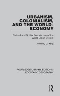 Urbanism, Colonialism, and the World-Economy