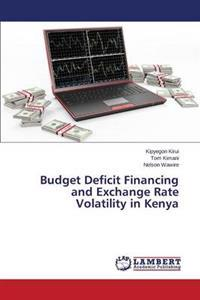 Budget Deficit Financing and Exchange Rate Volatility in Kenya