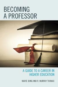 Becoming a Professor: A Guide to a Career in Higher Education