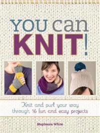 You Can Knit!