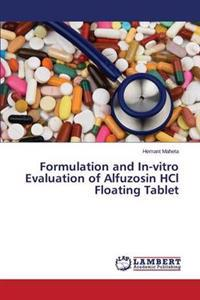 Formulation and In-Vitro Evaluation of Alfuzosin Hcl Floating Tablet