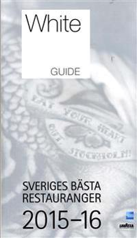 White guide : Sveriges bästa restauranger 2015-16