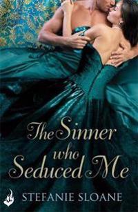 Sinner who seduced me: regency rogues book 3