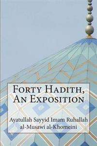 Forty Hadith, an Exposition