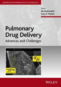 Pulmonary Drug Delivery: Advances and Challenges