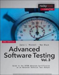 Advanced Software Testing, Volume 3: Guide to the ISTQB Advanced Certification as an Advanced Technical Test Analyst