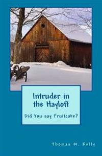 Intruder in the Hayloft: Did You Say Fruitcake?