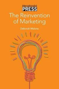 The Reinvention of Marketing