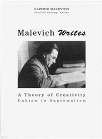 Malevich Writes: A Theory of Creativity Cubism to Suprematism