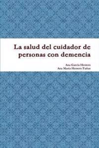 La Salud Del Cuidador De Personas Con Demencia