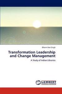 Transformation Leadership and Change Management