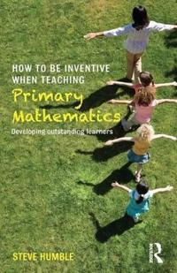 How to Be Inventive When Teaching Primary Mathematics