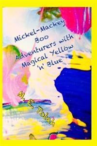 Mickel-Mackey Boo Adventurers with Magical Yellow 'n' Blue
