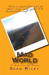 Mad World: A Selection of Poems