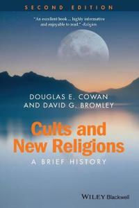 Cults and New Religions: A Brief History