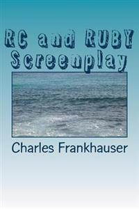Rc and Ruby Screenplay