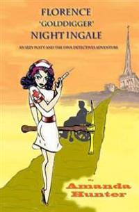 Florence Golddigger Nightingale: Book 2 in the Izzy Platt and the Diva Detectives Adventures Series
