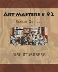 Art Masters # 92: Renato Guttuso