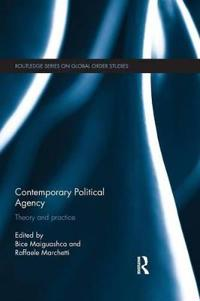 Contemporary Political Agency: Theory and Practice