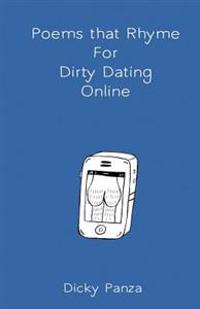Poems That Rhyme for Dirty Dating Online