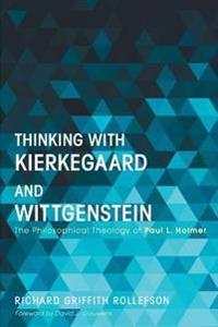 Thinking With Kierkegaard and Wittgenstein