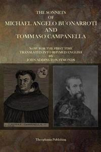 The Sonnets of Michaelangelo Buonarroti and Tommaso Campanella