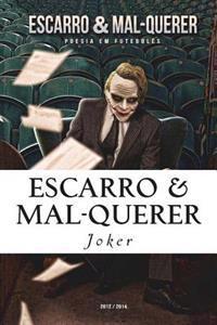 Escarro & Mal-Querer: Poesia Em Futeboles 2012/2014